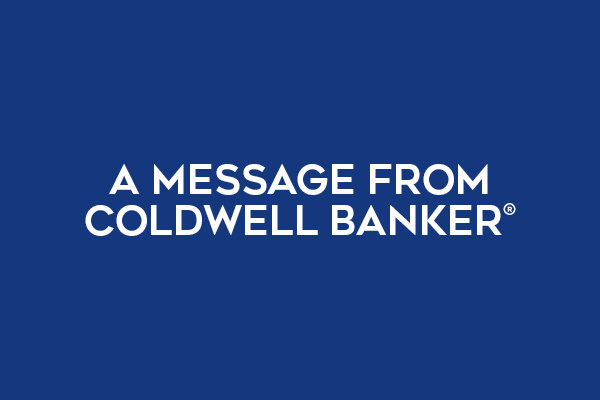 A Message From Coldwell Banker®
